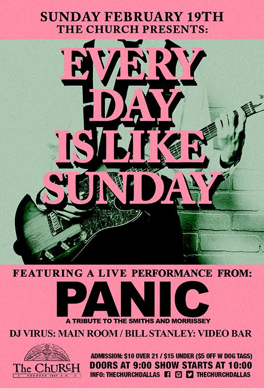 02.19.2017 - Everyday is Like Sunday featuring: Panic (Smiths / Morrissey tribute)
